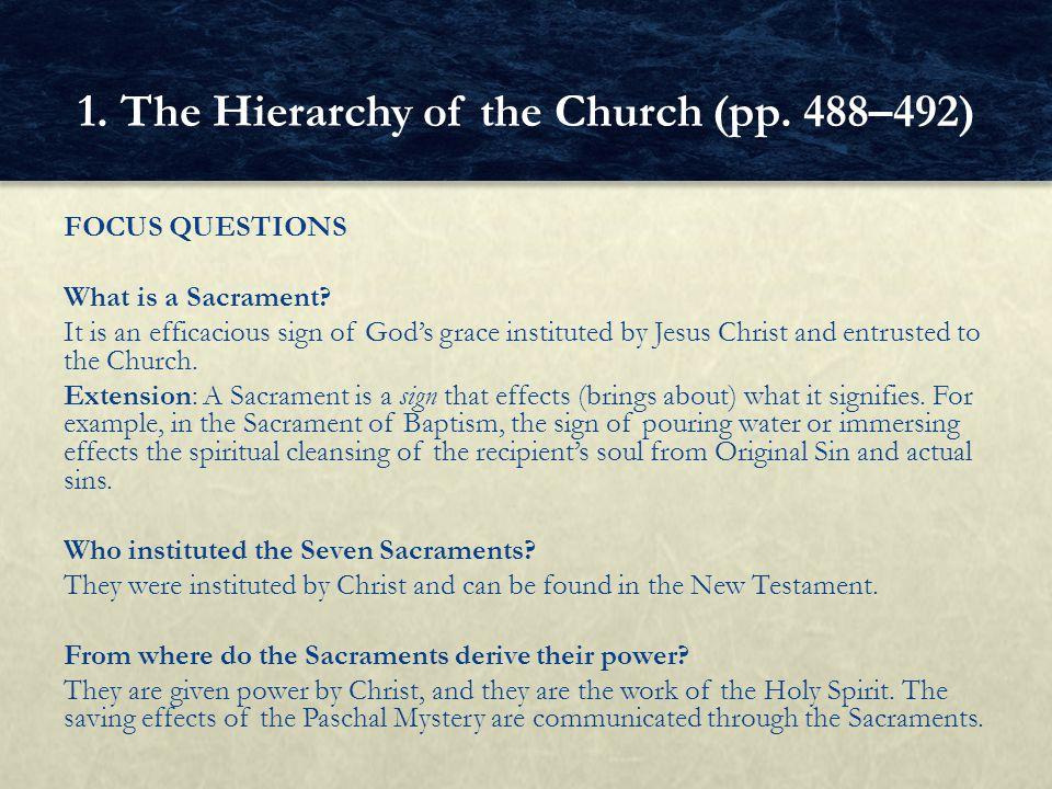 FOCUS QUESTIONS What is a Sacrament.