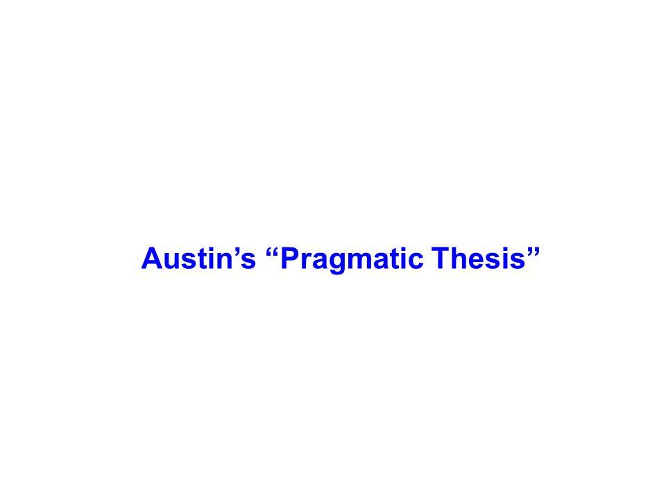 Austins Pragmatic Thesis