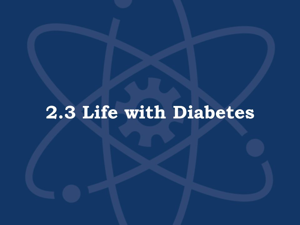 2.3 Life with Diabetes
