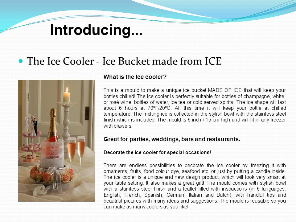 Introducing... The Ice Cooler - Ice Bucket made from ICE What is the Ice cooler.