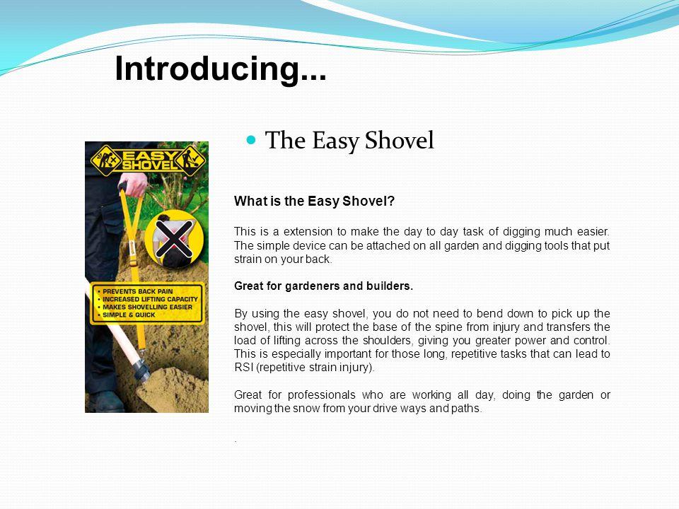The Easy Shovel What is the Easy Shovel.