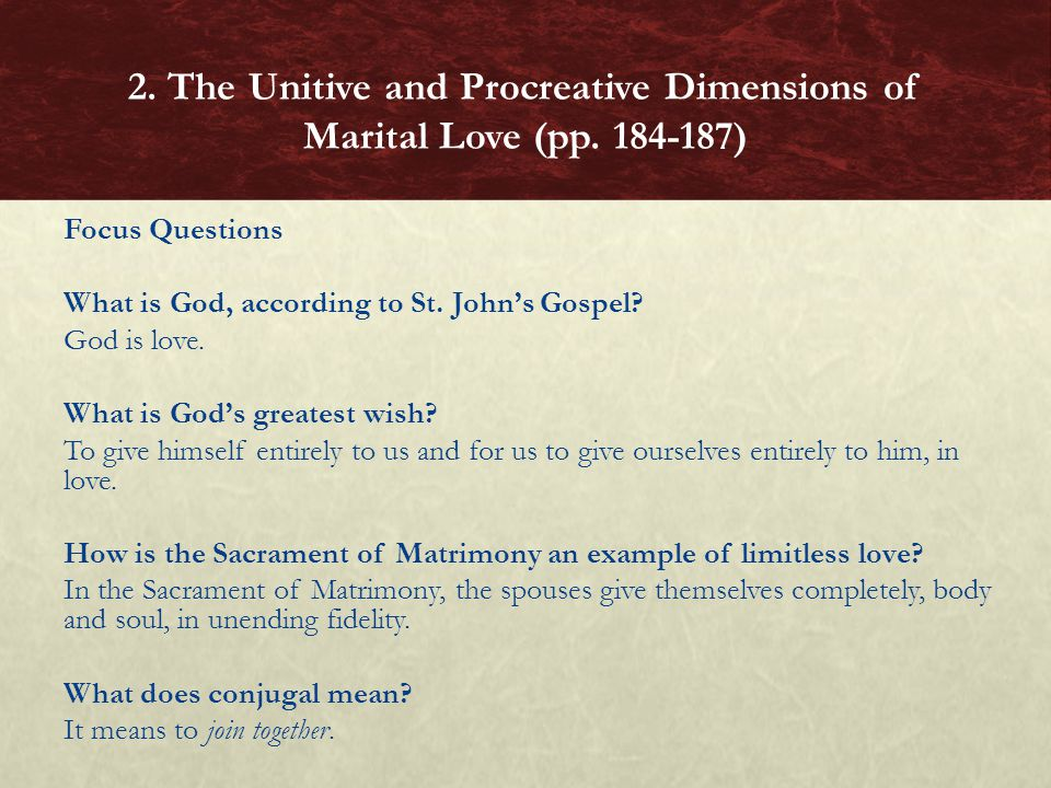 Focus Questions What is God, according to St. Johns Gospel? God is love. What is Gods greatest wish? To give himself entirely to us and for us to give