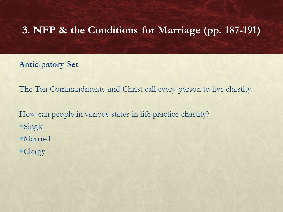 Anticipatory Set The Ten Commandments and Christ call every person to live chastity.