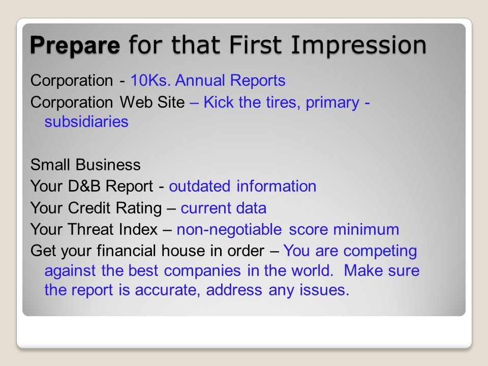 Prepare for that First Impression Corporation - 10Ks. Annual Reports Corporation Web Site – Kick the tires, primary - subsidiaries Small Business Your