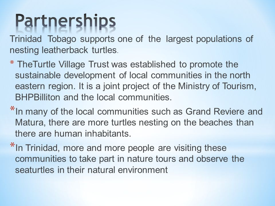Trinidad Tobago supports one of the largest populations of nesting leatherback turtles.