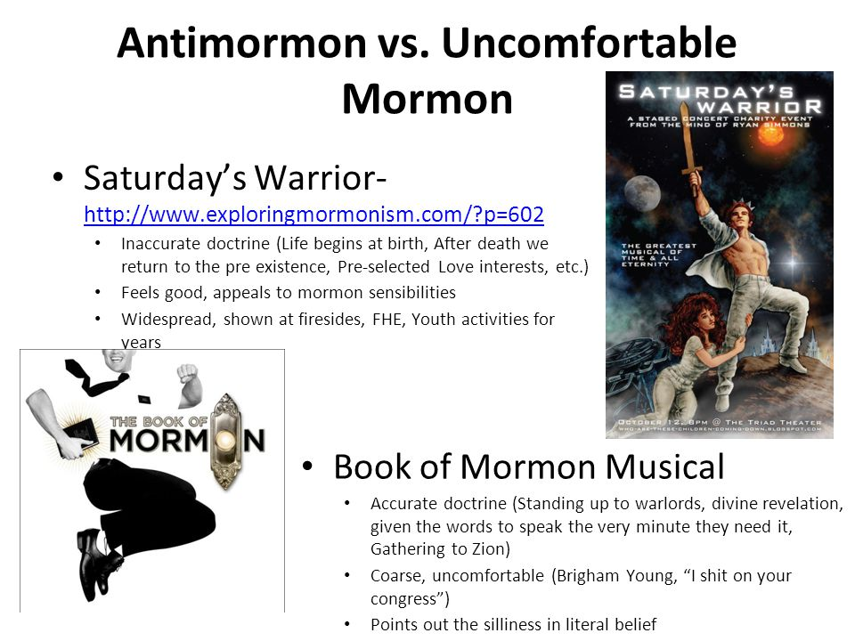Antimormon vs. Uncomfortable Mormon Saturdays Warrior- http://www.exploringmormonism.com/?p=602 http://www.exploringmormonism.com/?p=602 Inaccurate do