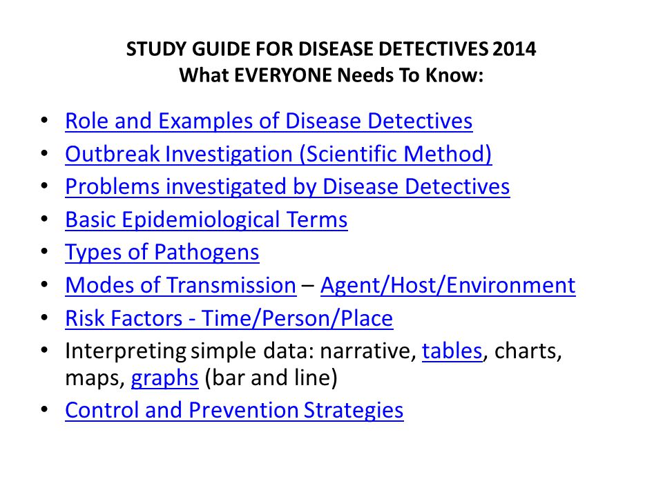 STUDY GUIDE FOR DISEASE DETECTIVES 2014 Extra Stuff for 4 th and 5 th Graders: Define and Identify Cases Make a Table from a Line Listing Cohort vs.