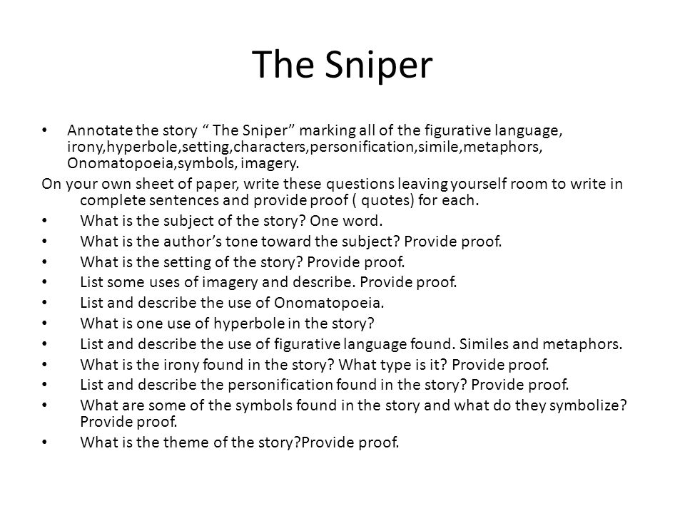 The Sniper Annotate the story The Sniper marking all of the figurative language, irony,hyperbole,setting,characters,personification,simile,metaphors,