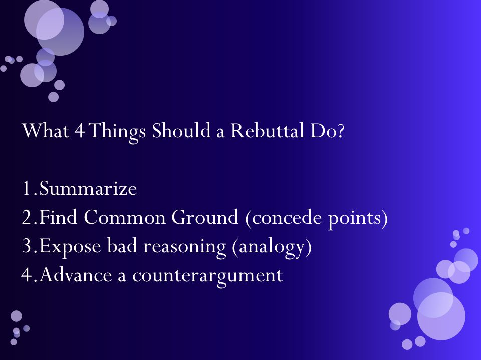 What 4 Things Should a Rebuttal Do.