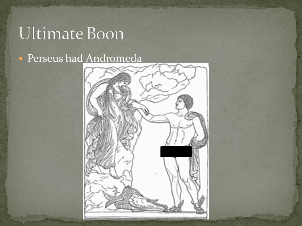 Perseus had Andromeda