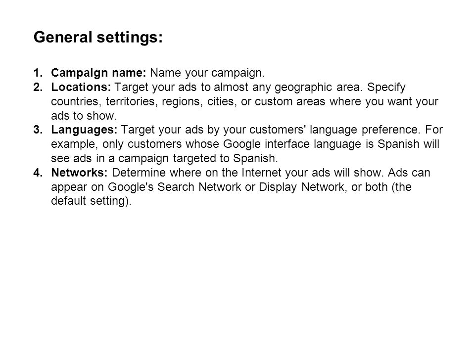 General settings: 1.Campaign name: Name your campaign.