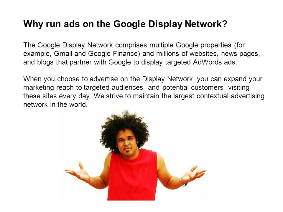 Why run ads on the Google Display Network.