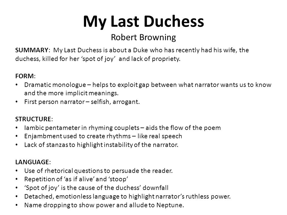 "an analysis of the imagery of wealth and power in robert brownings poem my last duchess My last duchess by robert browning essay 2275 words | 10 pages my last duchess by robert browning in his poem ""my last duchess"", robert browning gives his readers a complex picture of his two main characters the duke, who narrates the poem, is the most immediately present but browning sets him up to ultimately lose the reader's trust."