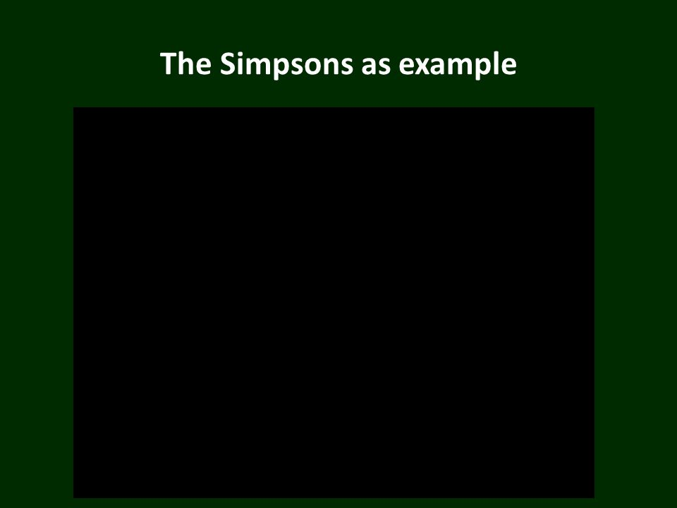 The Simpsons as example