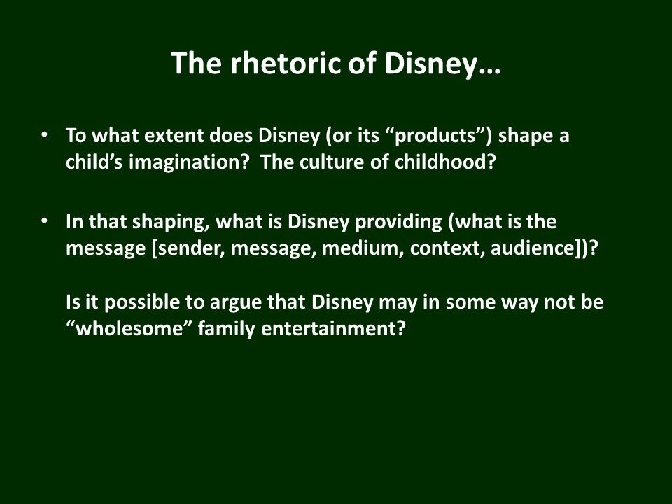 The rhetoric of Disney… Is it possible to argue that Disney is shaping/defining popular culture nationally and internationally.