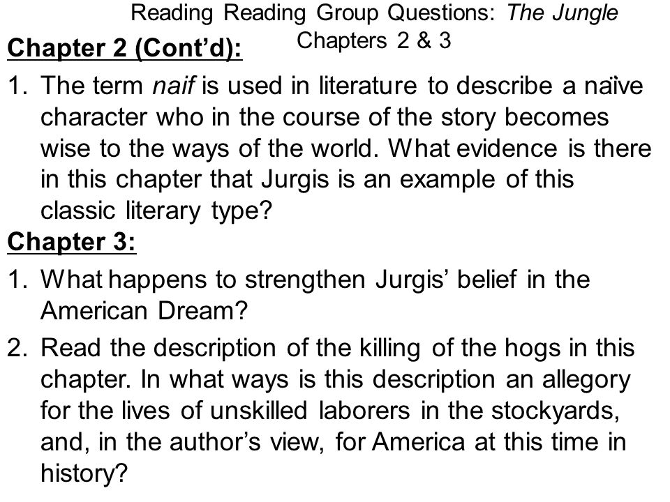 Reading Reading Group Questions: The Jungle Chapters 2 & 3 Chapter 2 (Contd): 1.The term naif is used in literature to describe a nai ̈ ve character w