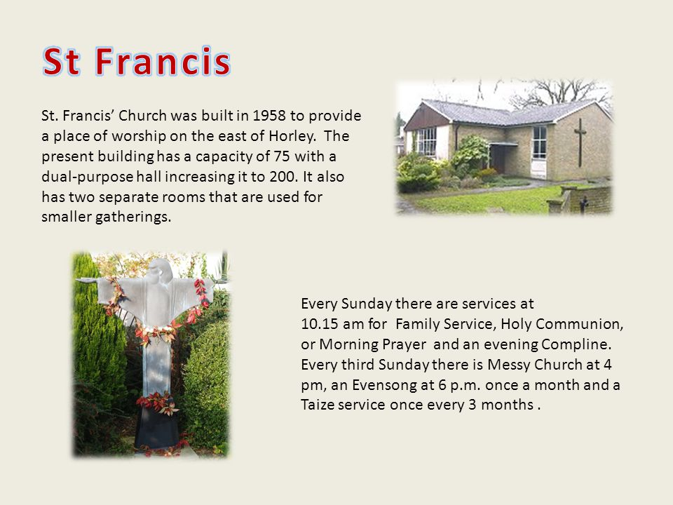 St. Francis Church was built in 1958 to provide a place of worship on the east of Horley.
