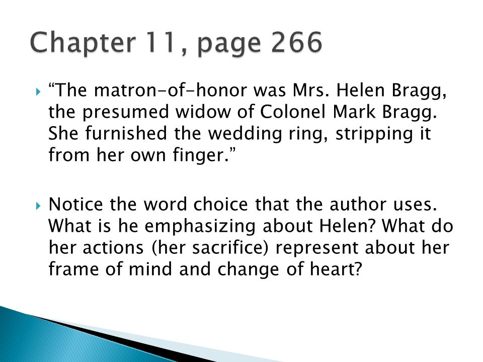 The matron-of-honor was Mrs. Helen Bragg, the presumed widow of Colonel Mark Bragg.