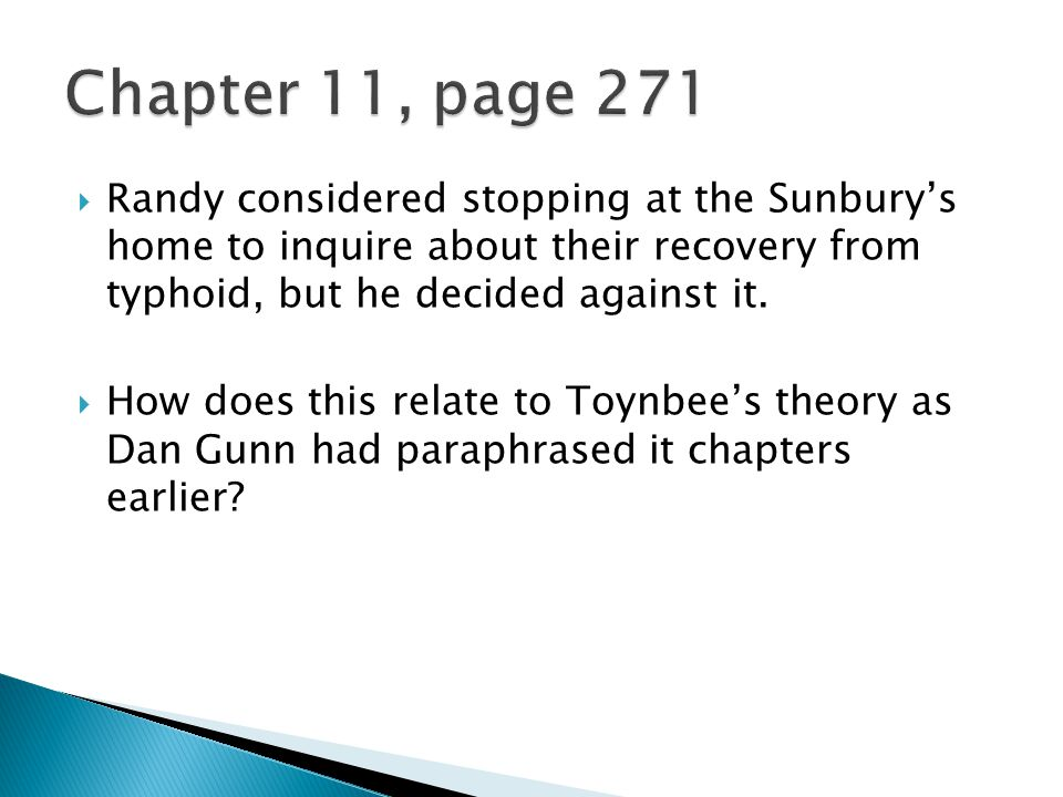 Randy considered stopping at the Sunburys home to inquire about their recovery from typhoid, but he decided against it.