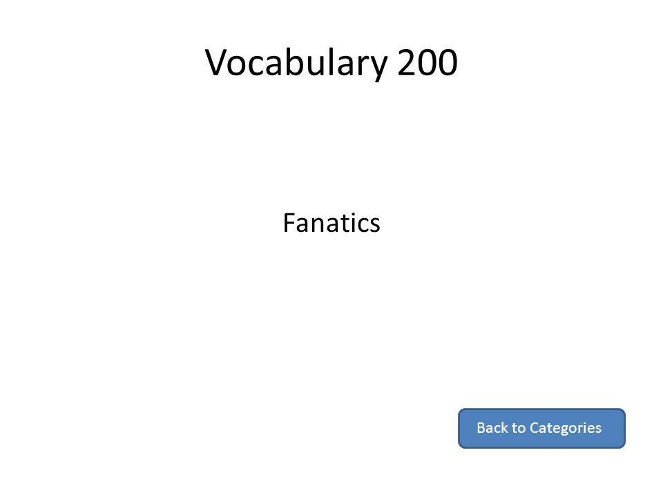 Vocabulary 200 Fanatics Back to Categories