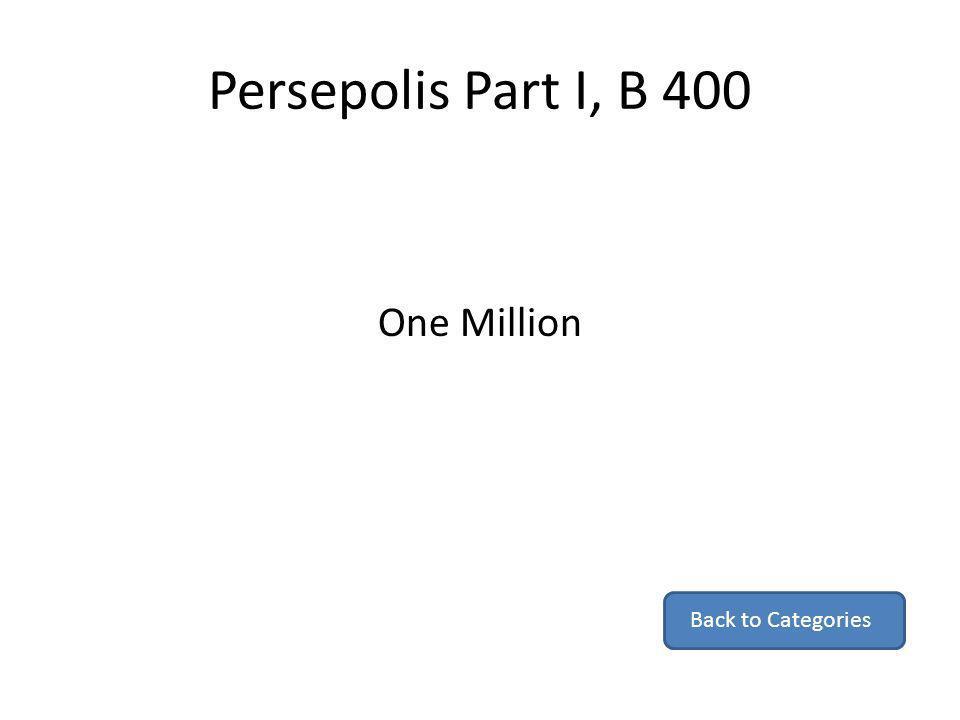 Persepolis Part I, B 400 One Million Back to Categories