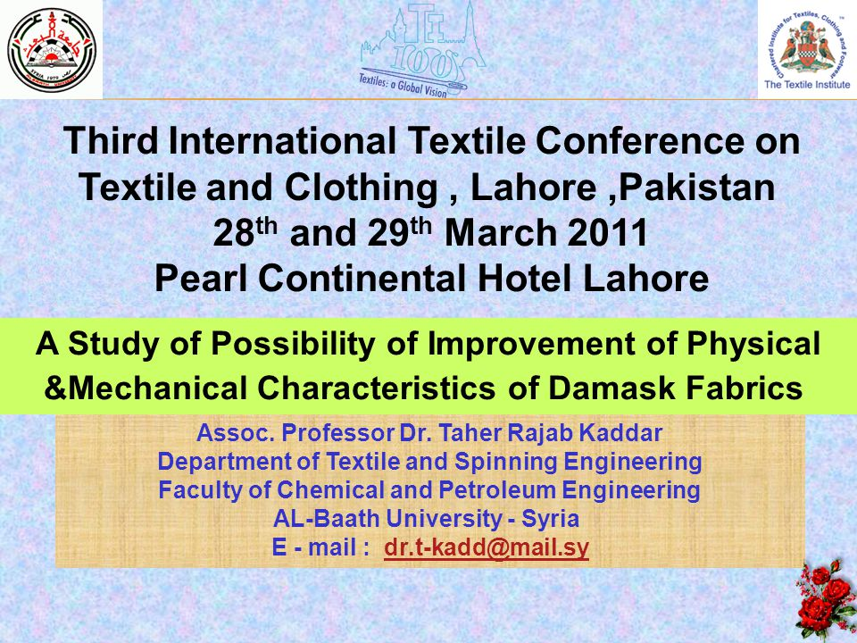 Assoc. Professor Dr. Taher Rajab Kaddar Department of Textile and Spinning Engineering Faculty of Chemical and Petroleum Engineering AL-Baath Universi