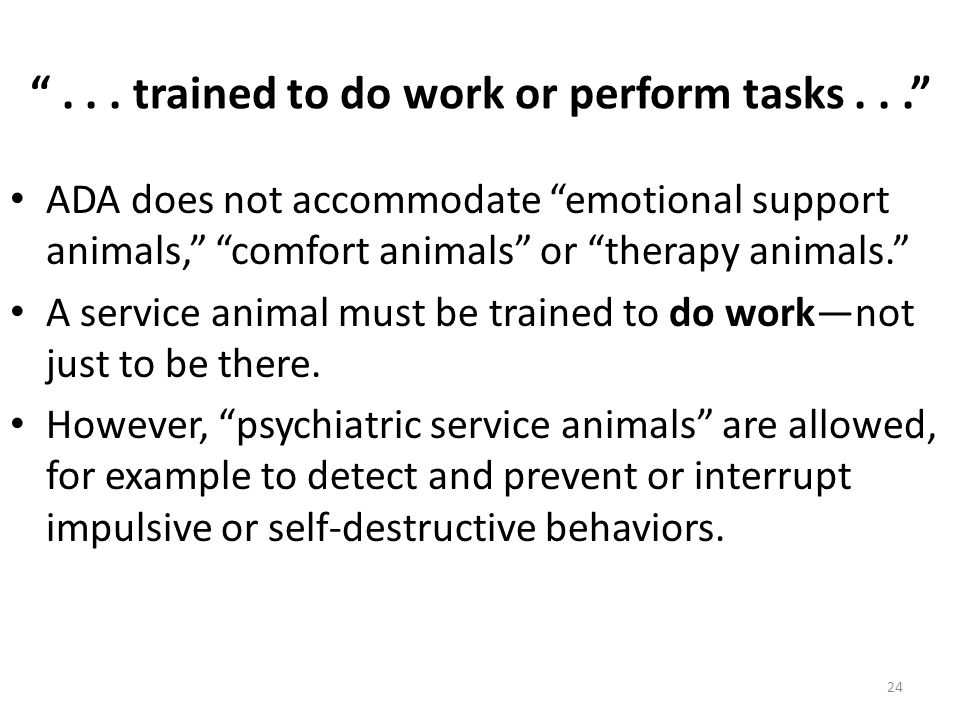...trained to do work or perform tasks...