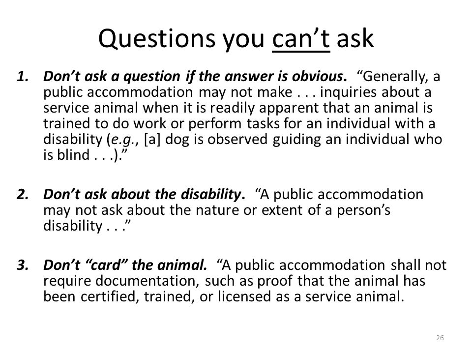 Questions you cant ask 1.Dont ask a question if the answer is obvious.