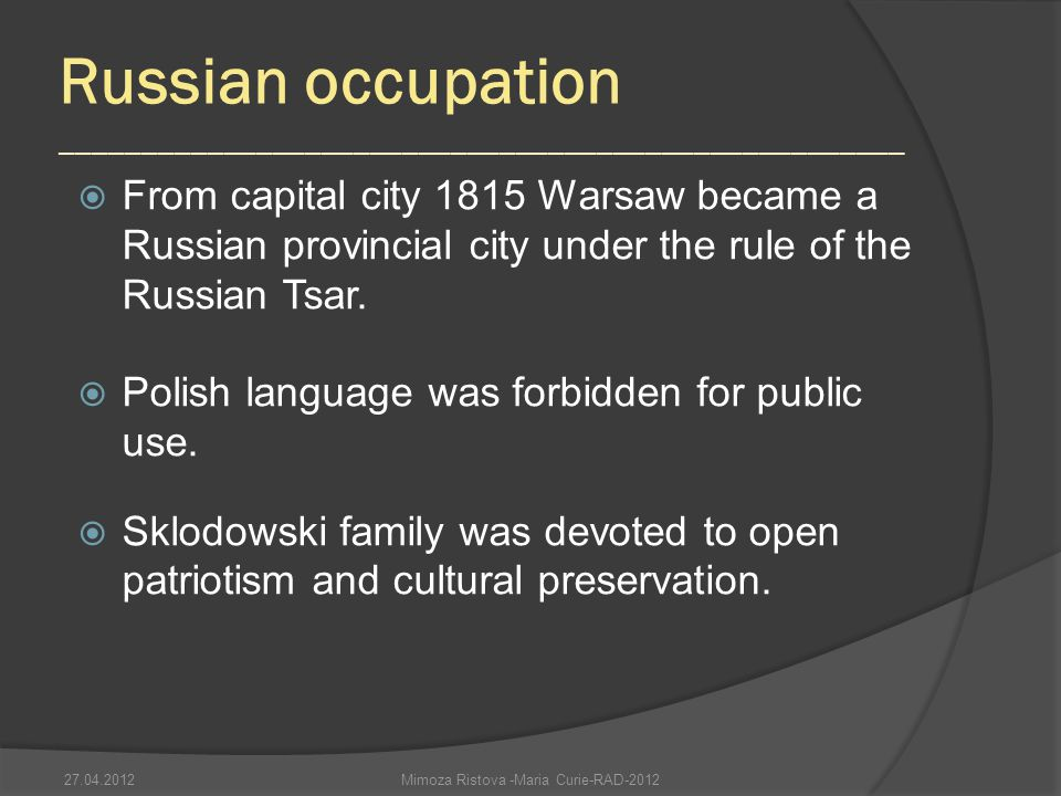 Russian occupation ____________________________________________________ From capital city 1815 Warsaw became a Russian provincial city under the rule of the Russian Tsar.