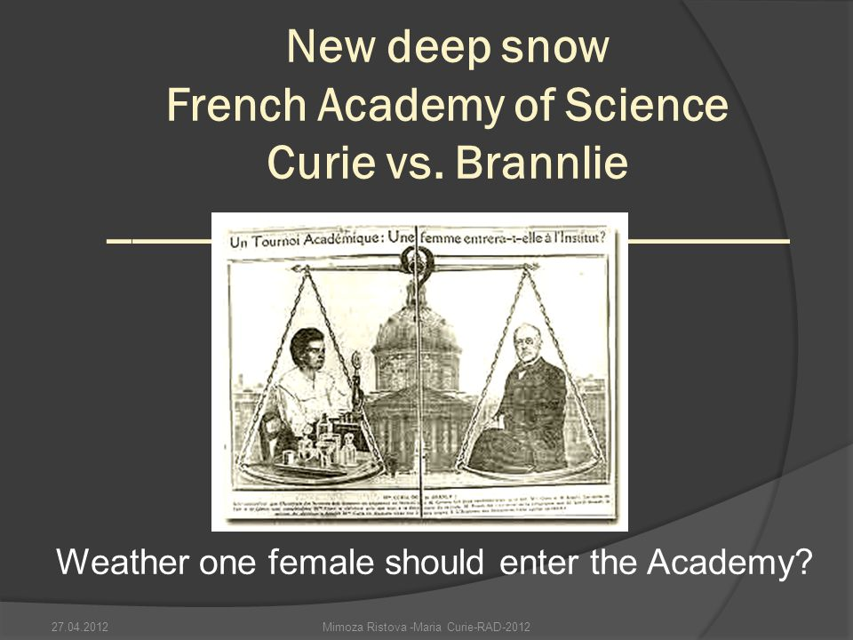 New deep snow French Academy of Science Curie vs.