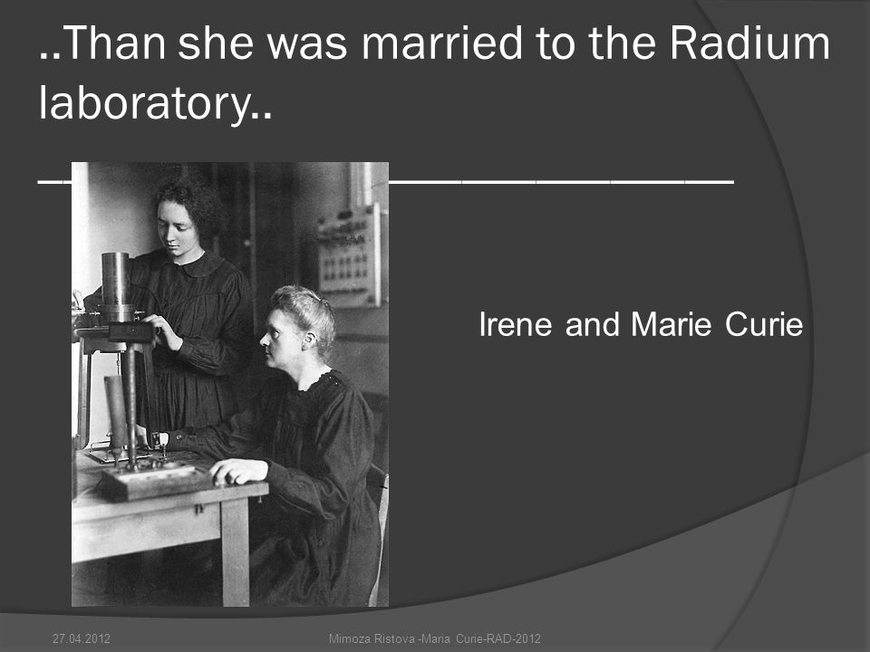 ..Than she was married to the Radium laboratory..