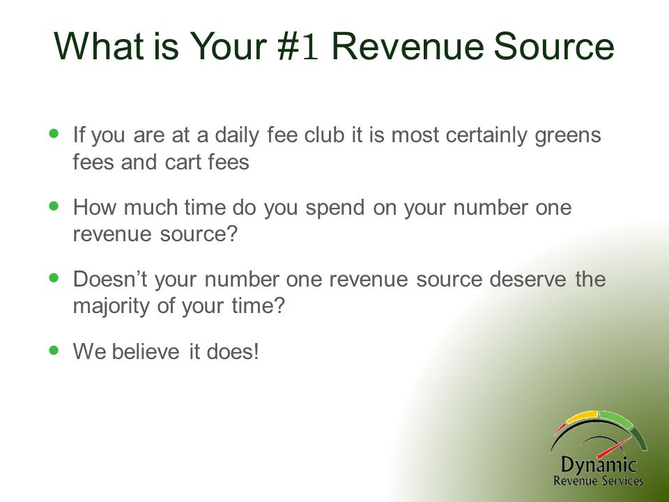 If you are at a daily fee club it is most certainly greens fees and cart fees How much time do you spend on your number one revenue source? Doesnt you