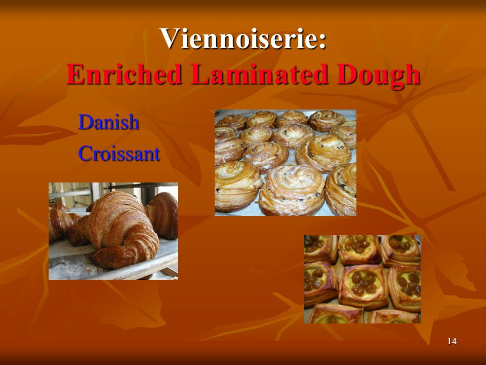 14 Viennoiserie: Enriched Laminated Dough DanishCroissant