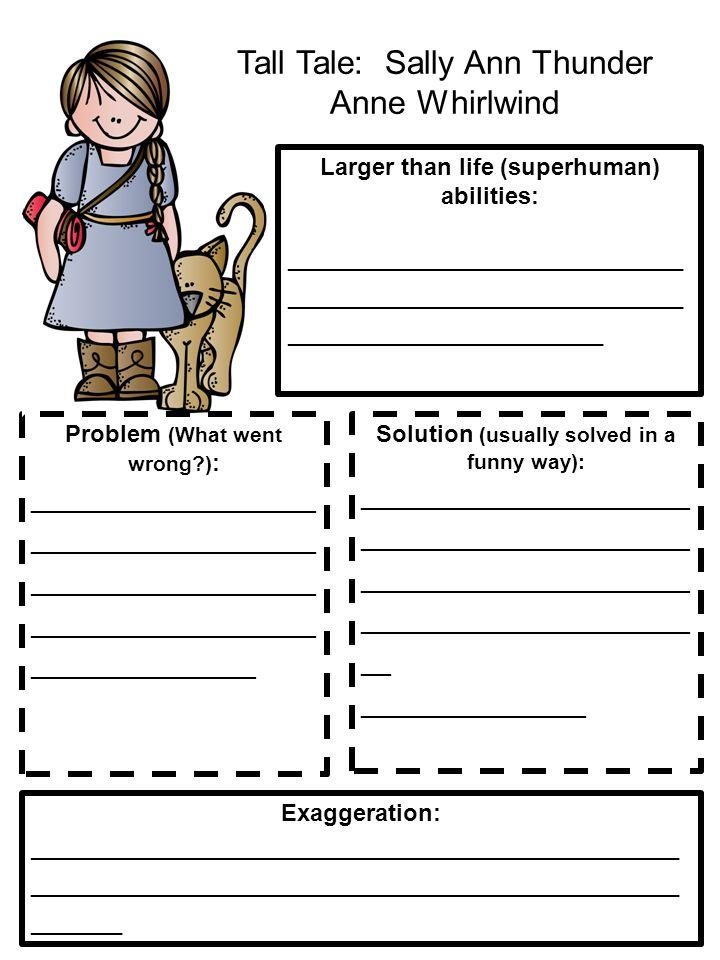 Tall Tale: Sally Ann Thunder Anne Whirlwind Larger than life (superhuman) abilities: ______________________________ ______________________________ ___