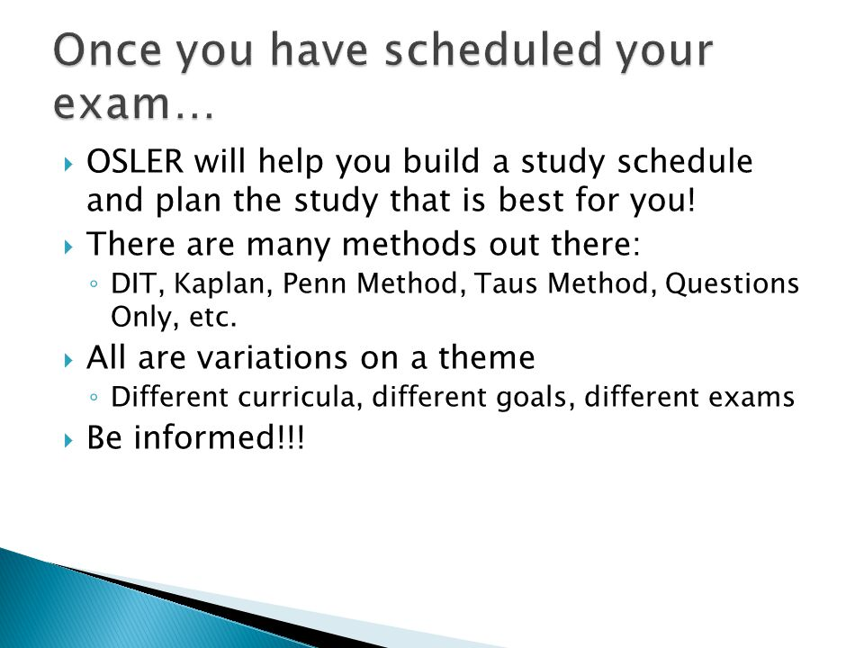OSLER will help you build a study schedule and plan the study that is best for you.