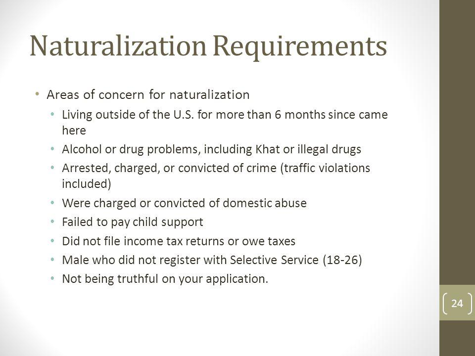 Naturalization Requirements Areas of concern for naturalization Living outside of the U.S.