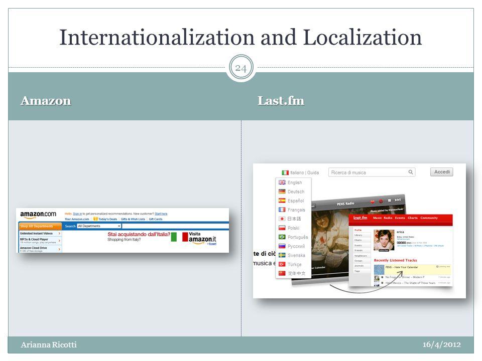 AmazonAmazonLast.fmLast.fm Internationalization and Localization 16/4/2012 Arianna Ricotti 24