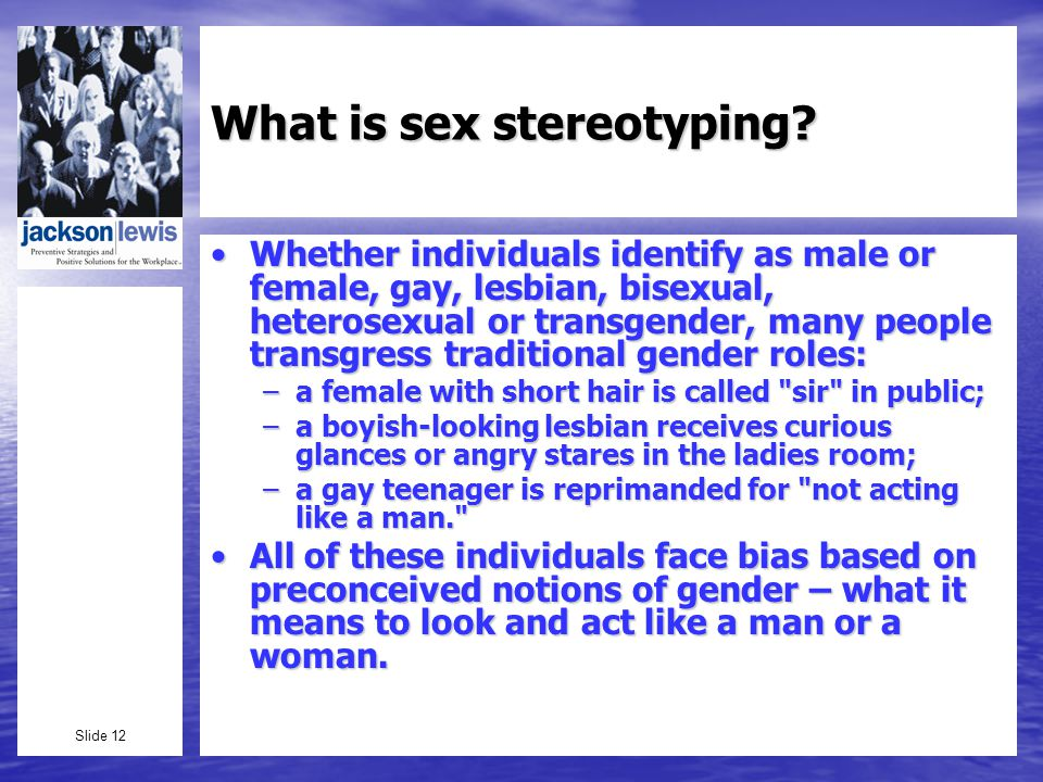 Slide 12 What is sex stereotyping.