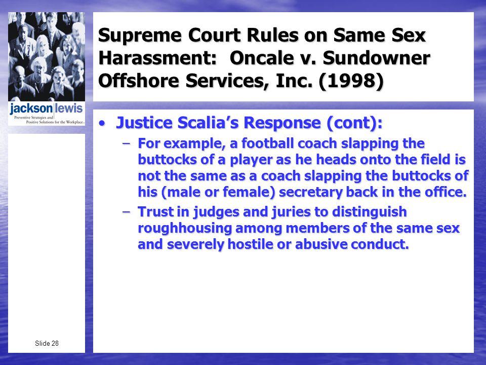 Slide 28 Supreme Court Rules on Same Sex Harassment: Oncale v.