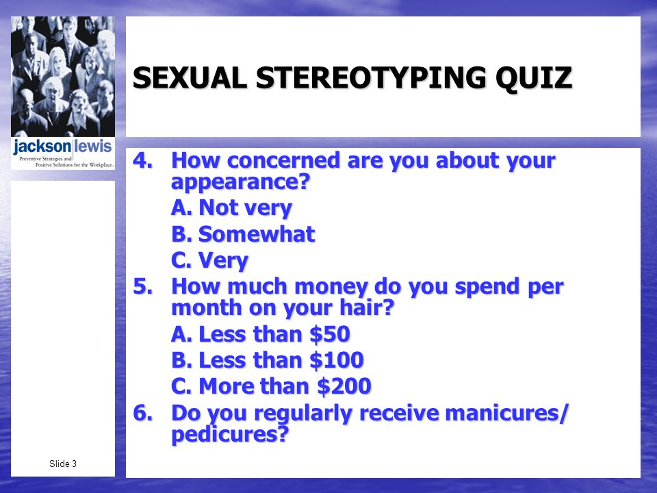 Slide 3 SEXUAL STEREOTYPING QUIZ 4.How concerned are you about your appearance.