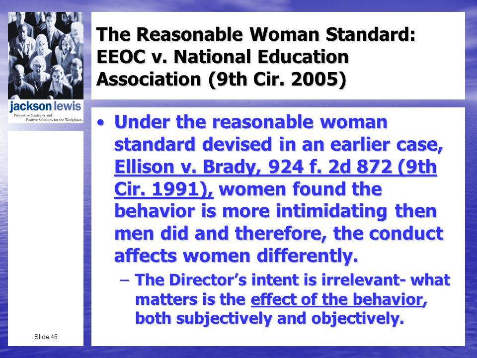 Slide 46 The Reasonable Woman Standard: EEOC v. National Education Association (9th Cir.