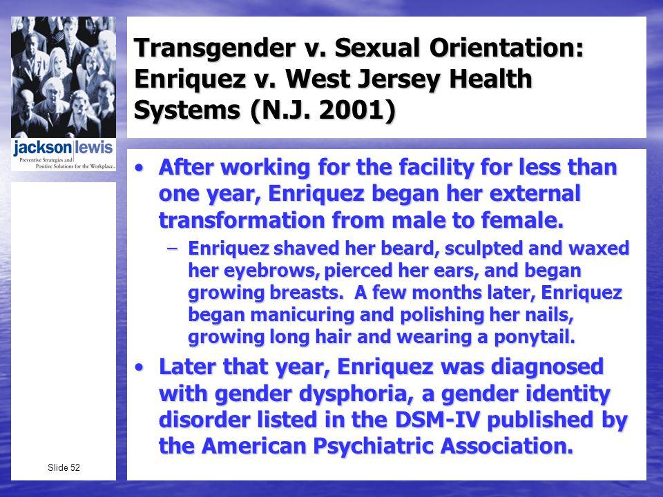 Slide 52 Transgender v. Sexual Orientation: Enriquez v.