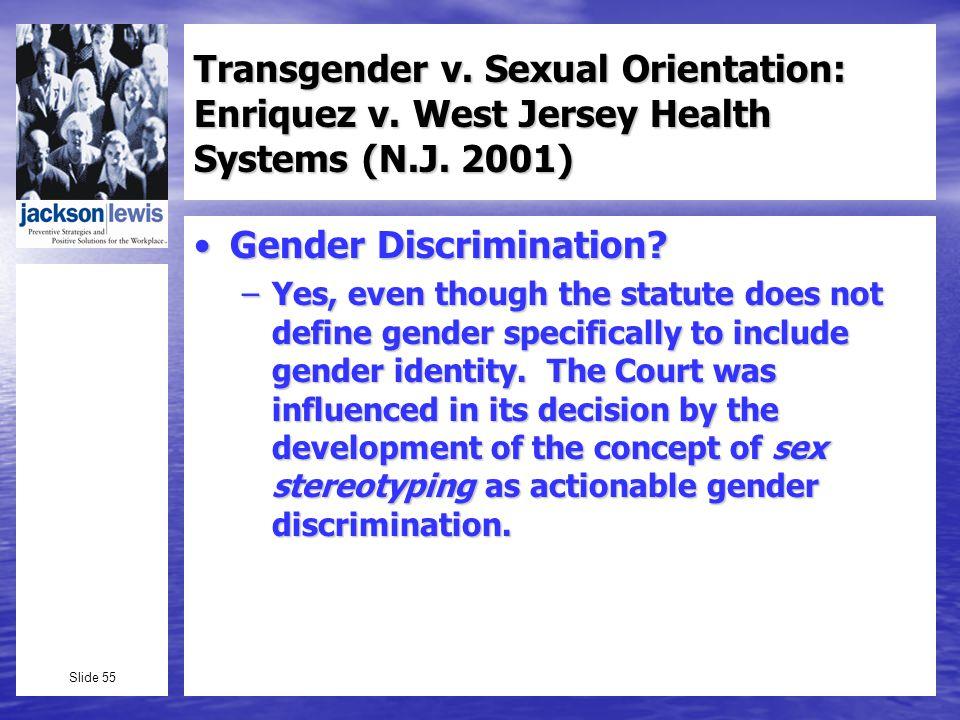 Slide 55 Transgender v. Sexual Orientation: Enriquez v.