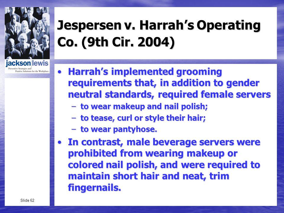 Slide 62 Jespersen v. Harrahs Operating Co. (9th Cir.
