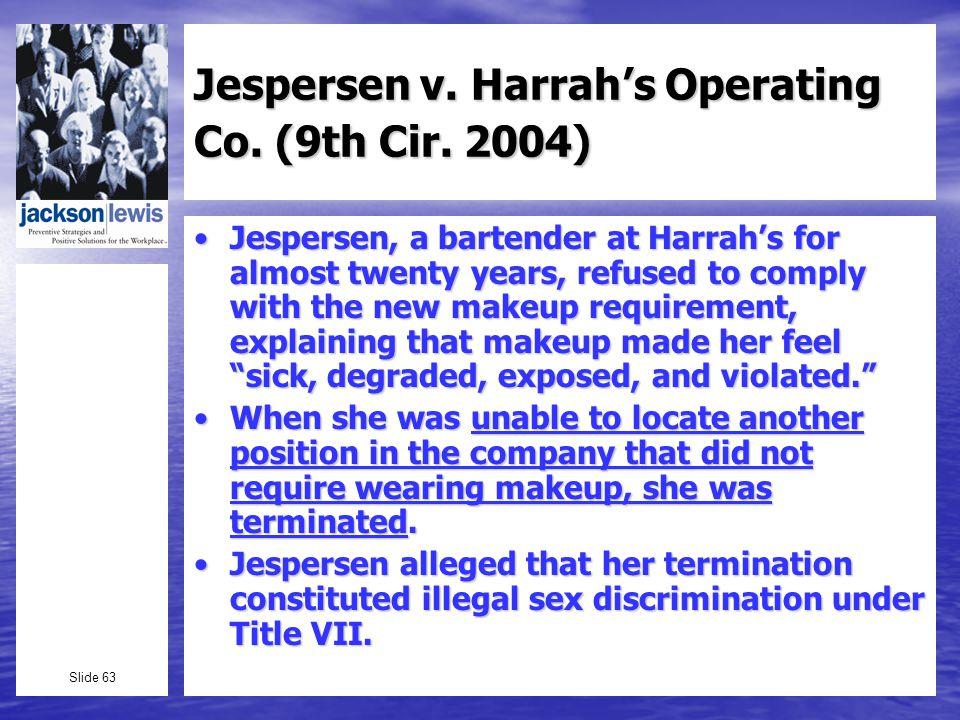 Slide 63 Jespersen v. Harrahs Operating Co. (9th Cir.