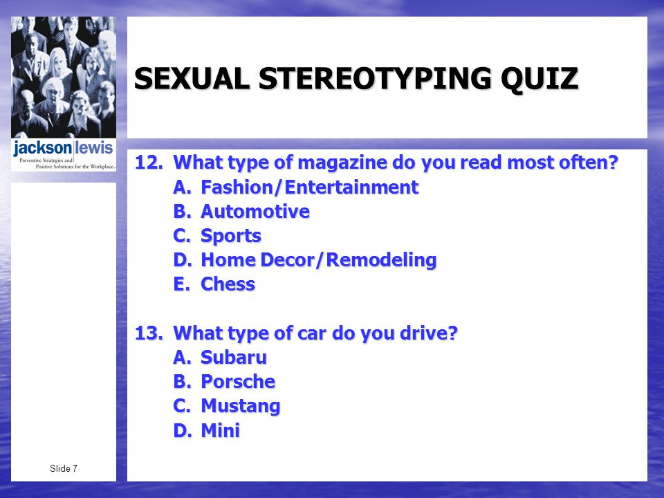 Slide 7 SEXUAL STEREOTYPING QUIZ 12.What type of magazine do you read most often.