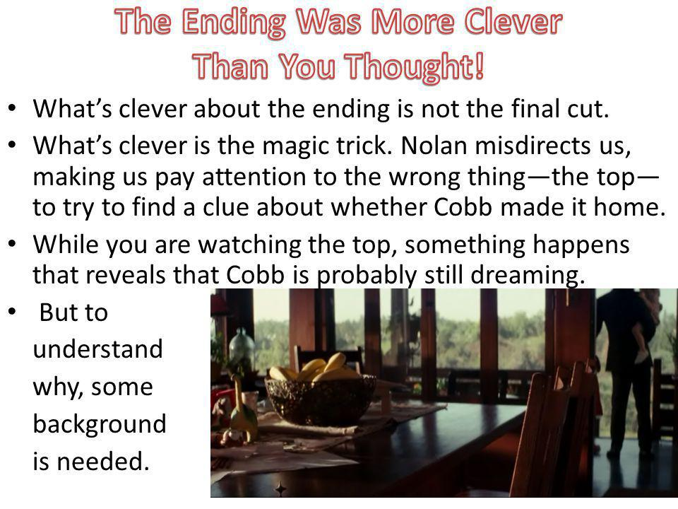 Whats clever about the ending is not the final cut.
