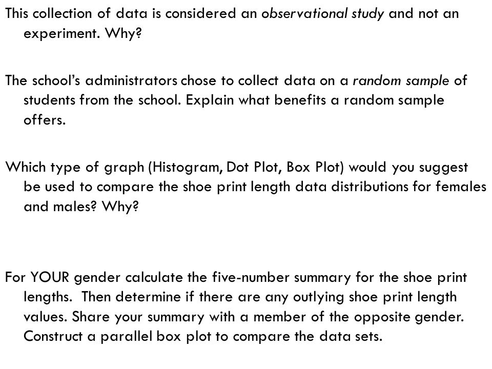 This collection of data is considered an observational study and not an experiment.