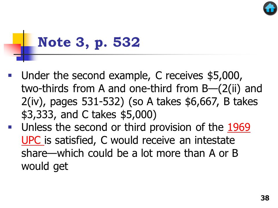 Note 3, p. 532 Under the second example, C receives $5,000, two-thirds from A and one-third from B(2(ii) and 2(iv), pages 531-532) (so A takes $6,667,