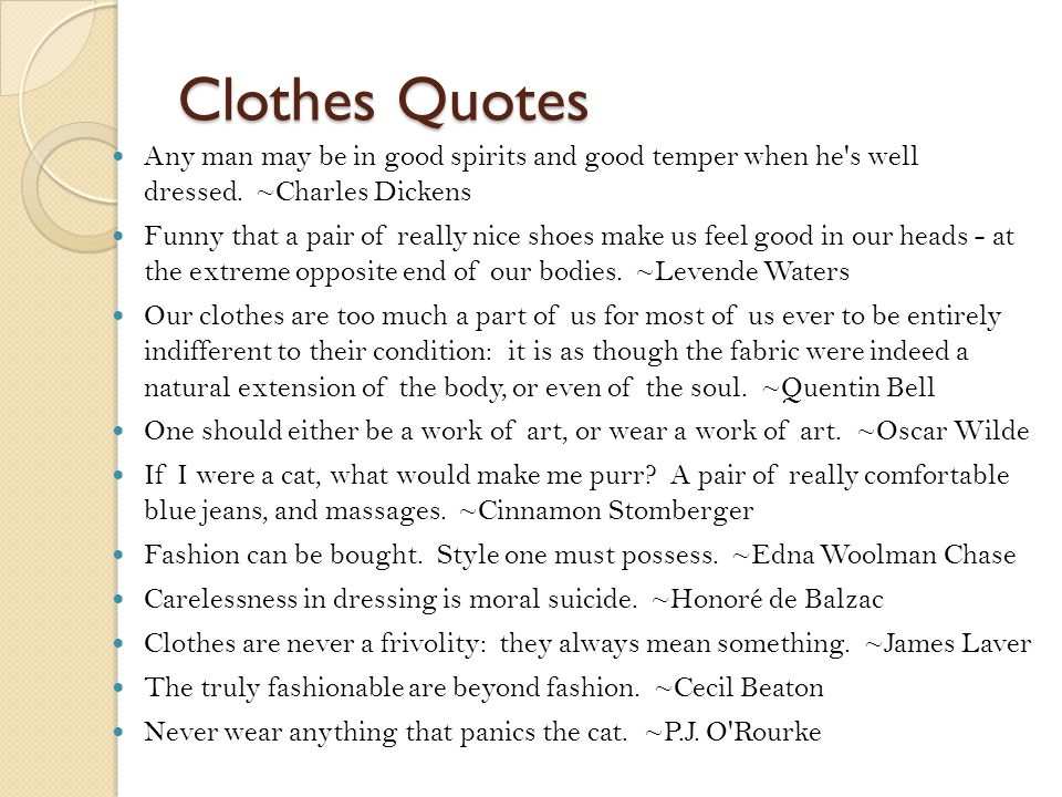Clothes Quotes Any man may be in good spirits and good temper when he s well dressed.